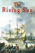 The Rising Sun: Being a True Account of the Voyage of the Great Ship of That Name, the Autho...