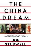 China Dream The Quest for the Last Great Untapped Market on Earth