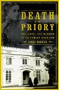 Death at the Priory Love, Sex, and Murder in Victorian England