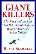 Giantkillers The Team and the Law That Help Whistle-Blowers Recover America's Stolen Billions