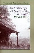Anthology of Northwest Writing, 1900-1950