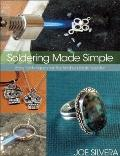 Soldering Made Simple : Easy techniques for the kitchen-table Jeweler