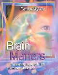 Brain Matters Translating Research into Classroom Practice