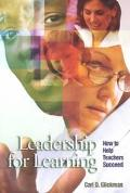 Leadership for Learning How to Help Teachers Succeed