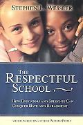 Respectful School How Educators and Students Can Conquer Hate and Harassment
