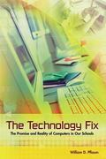 Technology Fix The Promise and Reality of Computers in Our Schools