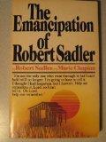 The Emancipation of Robert Sadler