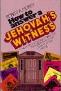 How to Answer a Jehovah's Witness - Robert A. Morey - Paperback