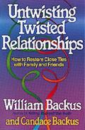Untwisting Twisted Relationships: How to Restore Close Ties with Family and Friends