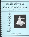 Ballet Barre and Center Combinations: Labanotation, Vol. 3 - Linda A. Crist
