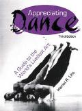 Appreciating Dance A Guide to the World's Livliest Art