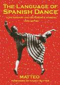 Language of Spanish Dance A Dictionary and Reference Manual