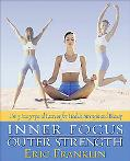 Inner Focus Outer Strength Using Imagery and Exercise for Strength, Health and Beauty