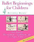 Ballet Beginnings for Children, Book One Pre-school Movement Fundamentals, Ages 3-4