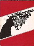Bloodletters and Badmen: A Narrative Encyclopedia of American Criminals from the Pilgrims to...
