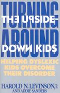 Turning Around The Upside Down Kids  Helping Dyslexic Kids Overcome Their Disorder