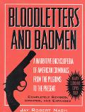 Bloodletters and Badmen A Narrative Encyclopedia of American Criminals from the Pilgrims to ...