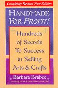 Handmade for Profit! Hundreds of Secrets to Success in Selling Arts & Crafts