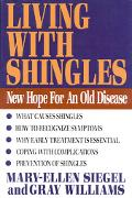 Living With Shingles New Hope for an Old Disease
