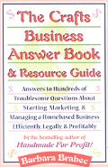 Crafts Business Answer Book & Resource Guide Answers to Hundreds of Troublesome Questions Ab...
