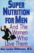 Super Nutrition for Men - Ann Louise Gittleman - Paperback