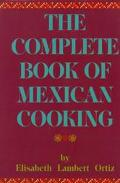 Complete Book of Mexican Cooking - Elisabeth Lambert Ortiz - Hardcover