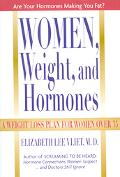 Women, Weight, and Hormones A Weight-Loss Plan for Women over 35