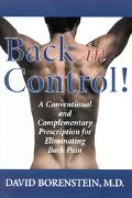 Back in Control! A Conventional and Complementary Prescription for Eliminating Back Pain