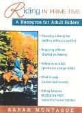 Riding in Prime Time A Resource for Adult Riders