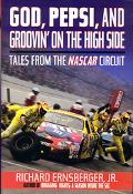 God, Pepsi, and Groovin' on the High Side Tales from the Nascar Circuit