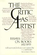 Critic as Artist: Essays on Books 1920-1970 - Gilbert A. Harrison - Hardcover