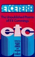 Etcetera: The Unpublished Poems of e e cummings