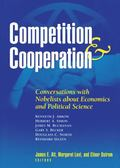 Competition and Cooperation Conversations With Nobelists About Economics and Political Science