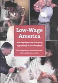 Low-Wage America How Employers Are Reshaping Opportunity in the Workplace