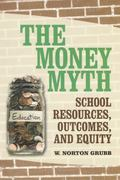 The Money Myth: School Resources, Outcomes, and Equity