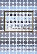 Problem of the Century Racial Stratification in the United States