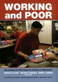 Working and Poor: How Economic and Policy Changes Are Affecting Low-Wage Workers