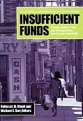 The Insufficient Funds: Savings, Assets, Credit, and Banking among Low-Income Households