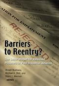 Barriers to Reentry? The Labor Market for Released Prisoners in Post-industrial America