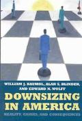 Downsizing in America Reality, Causes, and Consequences