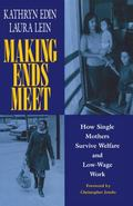 Making Ends Meet How Single Mothers Survive Welfare and Low-Wage Work