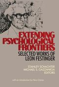 Extending Psychological Frontiers Selected Works of Leon Festinger