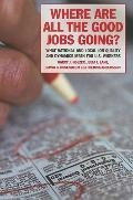 Where Are All the Good Jobs Going? : What National and Local Job Quality and Dynamics Mean f...
