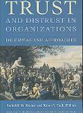 Trust and Distrust in Organizations Dilemmas and Approaches