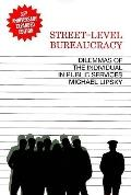 Street Level Bureaucracy: Dilemmas of the Individual in Public Service