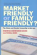 Market Friendly or Family Friendly?: The State and Gender Inequality in Old Age