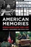 American Memories: Atrocities and the Law (American Sociological Association's Rose Series i...