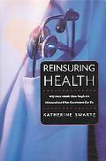 Reinsuring Health Why More Middle-class People Are Uninsured And What Government Can Do