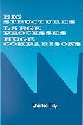 Big Structures, Large Processes, Hugh Comparisons