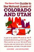 The Sierra Club Guide to Natural Areas: Colorado and Utah (1988)
